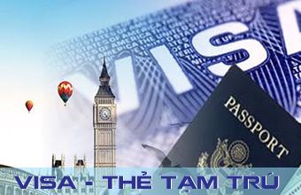 Dịch vụ làm Visa - Thẻ tạm trú