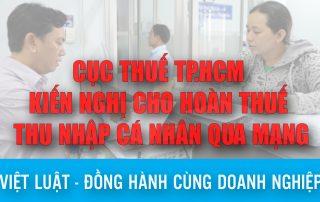 Cục Thuế TP.HCM kiến nghị cho hoàn thuế thu nhập cá nhân (TNCN) qua mạng