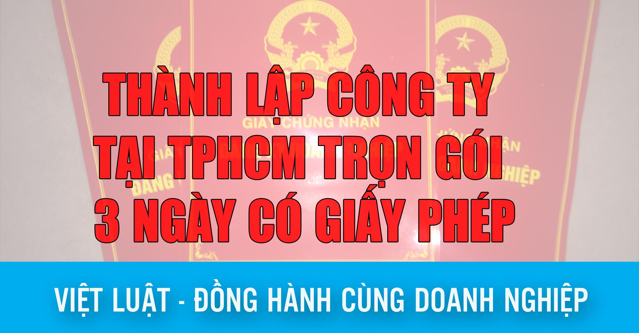 Thành lập công ty TPHCM trọn gói - 3 ngày có giấy phép