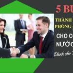 5 bước thành lập văn phòng đại diện công ty nước ngoài nhanh nhất