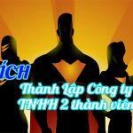Vì sao nên quyết định thành lập công ty TNHH 2 thành viên