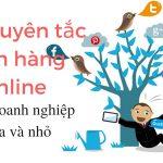 15 nguyên tắc bán hàng online cho doanh nghiệp vừa và nhỏ