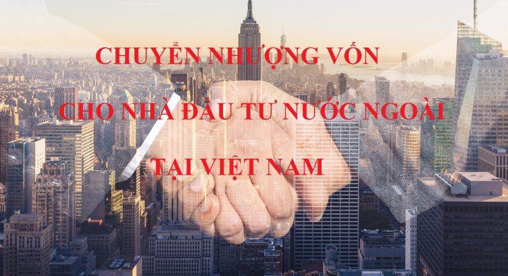 Chuyển nhượng vốn cho nhà đầu tư nước ngoài tại Việt Nam